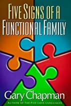 Five Signs of a Functional Family by Gary D.…