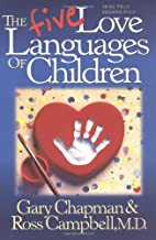 The Five Love Languages of Children by Gary…