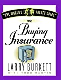 Burkett, Larry: The World's Easiest Pocket Guide to Buying Insurance