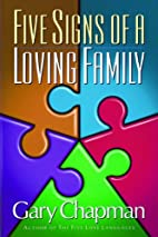 Five Signs of a Loving Family by Gary…