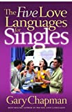 Chapman, Gary D.: The Five Love Languages for Singles
