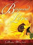 Weiss, Douglas: Beyond Love: A 12 Step Guide for Partners