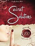 Douglas Weiss, Ph.D.: Secret Solutions