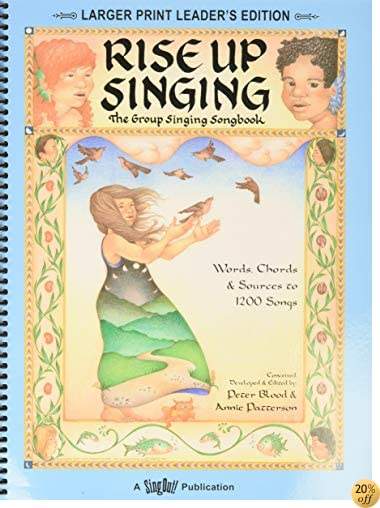TRise Up Singing : The Group Singing Songbook: (larger print leader's edition)