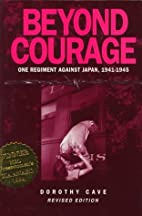 Beyond Courage: One Regiment Against Japan,…