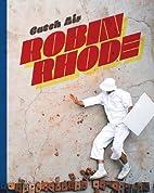 Robin Rhode: Catch Air by Catharina…