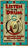 Jones, Blackwolf: Listen to the Drum: Blackwolf Shares His Medicine