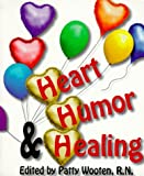 Wooten, Patty: Heart, Humor and Healing: Quotes of Compassionate Comedy