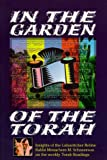 Schneersohn, Menahem Mendel: In the garden of the Torah: Insights of the Lubavitcher Rebbe, Rabbi Menachem M. Schneerson, on the weekly Torah readings