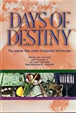 Schneersohn, Menahem Mendel: Days of Destiny: The Jewish Year under a Chassidic Microscope