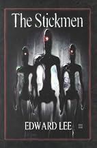 The Stickmen by Edward Lee