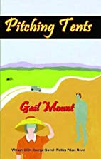 Pitching Tents by Gail Mount
