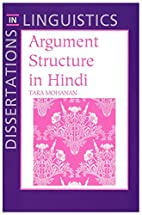 Argument Structure in Hindi (Center for the…