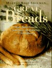 Shulman, Martha Rose: Great Breads: Home-Baked Favorites from Europe, the British Isles & North America