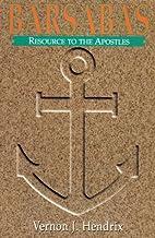 Barsabas: Resource to the Apostles by Vernon…
