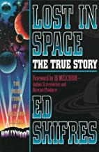 Lost in Space: The True Story by Ed…