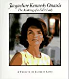 Jacqueline Kennedy Onassis: The Making of a…