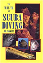 The Why-To of Scuba Diving by Jim Crockett
