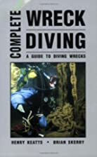 Complete Wreck Diving: A Guide to Diving…