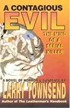 A contagious evil : the mind of a serial…
