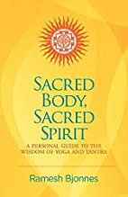 Sacred Body, Sacred Spirit: A Personal Guide…