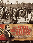 The War Between the States: A Concise…