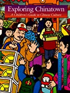 Exploring Chinatown: A Children's Guide…