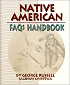 Native American F.A.Q.s Handbook by George…