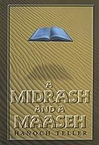 A Midrash and a Maaseh by Hanoch Teller