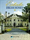 [???]: Estate Dream Homes: 150 Plans of Unsurpassed Luxury
