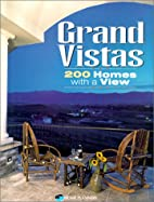 Grand Vistas: 200 Homes with a View by Home…