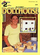 How to Build a Dollhouse and Furniture…