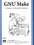 Stallman, Richard M.: GNU Make: A Program for Directed Compilation