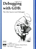 Pesch, Roland H.: Debugging With GDB: The Gnu Source-Level Debugger