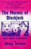 Scoblete, Frank: The Morons of Blackjack and Other Monsters