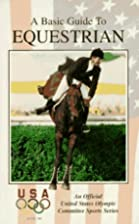 A Basic Guide to Equestrian (Olympic Guides)