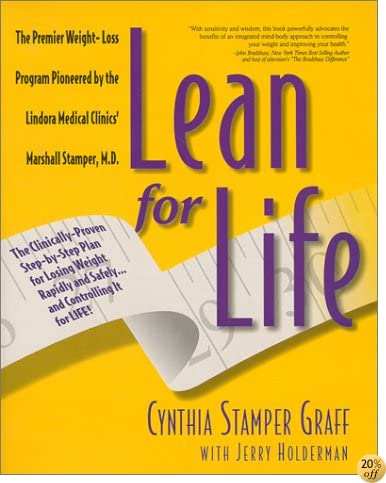 Lean for Life : The Clinically-Proven Step-By-Step Plan for Losing Weight Rapidly and Safely.and Controlling It for Life!