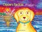 Clipper's the Boss by Anita de Laguna…