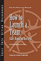 How to Launch a Team: Start Right for…