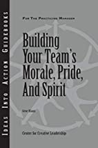 Building Your Team's Morale, Pride, and…