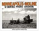 Minneapolis-Moline U-Series : photo archive…
