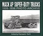 Mack AP super-duty trucks 1926 through 1938…