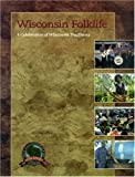 Cook, Marshall: Wisconsin Folklife: A Celebration of Wisconsin Traditions