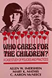 Imershein, Allen W.: Who Cares for the Children?: A Case Study of Policies and Practices