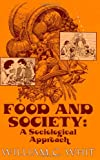 William C. Whit: Food and Society: A Sociological Approach