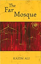 The Far Mosque by Kazim Ali