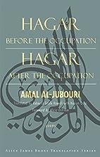 Hagar Before the Occupation / Hagar After…
