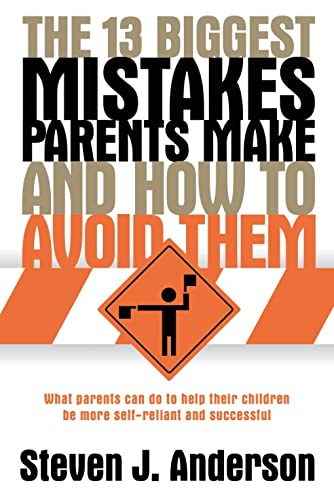 the-13-biggest-mistakes-parents-make-and-how-to-avoid-them
