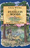 Whelan, Gloria: The Pathless Woods