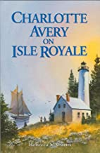 Charlotte Avery on Isle Royale by Rebecca S.…